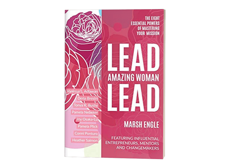 Lead. Amazing Woman. Lead: The Eight Essential Powers of Mastering Your Mission